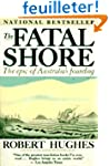 The Fatal Shore: The epic of Australi...