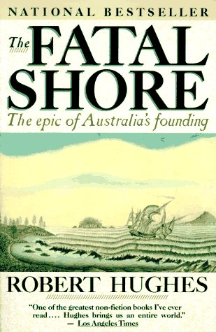 The Fatal Shore: the Epic of Australia