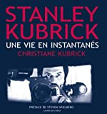 Une vie en instantanés (French Edition) (2866423410) by Kubrick, Christiane