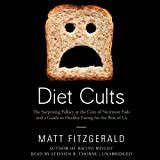 img - for Diet Cults: The Surprising Fallacy at the Core of Nutrition Fads and a Guide to Healthy Eating for the Rest of Us book / textbook / text book