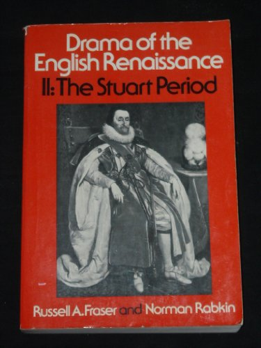 Drama of the English Renaissance: Volume 2: The Stuart Period