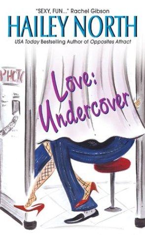 Love: Undercover (Avon Contemporary Romances), HAILEY NORTH