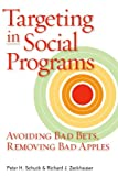 Targeting in Social Programs: Avoiding Bad Bets, Removing Bad Apples (0815704283) by Schuck, Peter H.