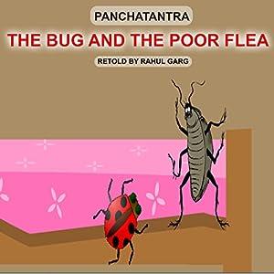 The Bug and the Poor Flea Hörbuch von Rahul Garg Gesprochen von:  Dhruv