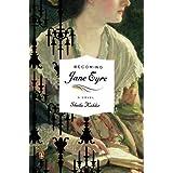 Becoming Jane Eyre: A Novel ~ Sheila Kohler