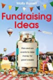 Fundraising Ideas: Plan and run events to raise money for good causes (English Edition)
