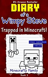 Diary of a Wimpy Steve: Trapped in Minecraft! (Book 1): Unofficial Minecraft Books (Minecraft Books for Kids)