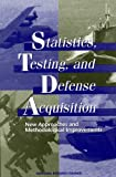 img - for Statistics, Testing, and Defense Acquisition: New Approaches and Methodological Improvements book / textbook / text book