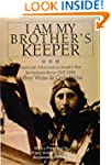 I AM MY BROTHER S KEEPER: American Vo...