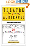 Theatre for Young Audiences: 20 Great...