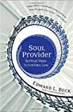 Soul Provider: Spiritual Steps to Limitless Love