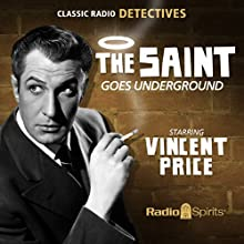 The Saint: Goes Underground  by Leslie Charteris, Michael Cramoy, Louis Vittes, Sidney Marshall Narrated by Vincent Price
