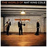 The World Of Nat King Cole ~ Nat King Cole