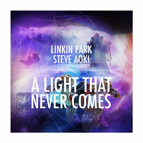 Linkin Park - A Light That Never Comes (Ft. Steve Aoki) - Zortam Music