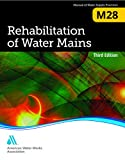 img - for Rehabilitation of Water Mains: M28 (Awwa Manual) book / textbook / text book