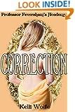 Correction (Professor Feversham's Academy of Young Women's Correctional Education Book 2)