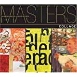 Masters: Collage: Major Works by Leading Artistsby Lark Books