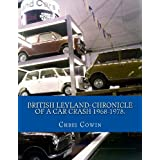 British Leyland: Chronicle of a Car Crash 1968-1978.by Chris Cowin
