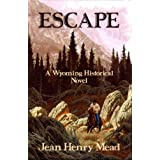 Escape ( A Wyoming Historical Novel )