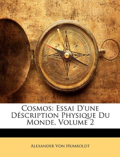 Cosmos: Essai D'une Description Physique Du Monde, Volume 2  [von Humboldt, Alexander] (Tapa Blanda)