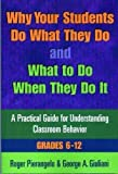 img - for Why Your Students Do What They Do and What to Do When They Do It: A Practical Guide for Understanding Classroom Behavior 6-12 by Roger Pierangelo, George A. Giuliana, George A. Giuliani (2000) Paperback book / textbook / text book