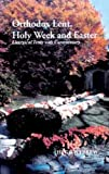 img - for Orthodox Lent, Holy Week and Easter: Liturgical Texts With Commentary book / textbook / text book