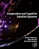 Symeon Chatzinotas Co-Operative and Cognitive Satellite Systems