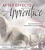 After Effects Apprentice: Real-World Skills for the Aspiring Motion Graphics Artist (Apprentice Series)