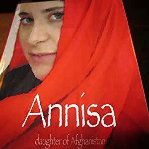 Annisa: Daughter of Afghanistan | [Kathleen MacArthur]