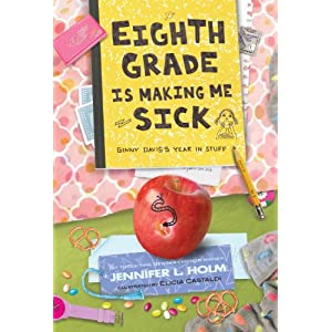 Eighth Grade Is Making Me Sick: Ginny Davis's Year In Stuff