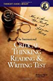 The International Critical Thinking Reading & Writing Test: How to Assess Close Reading and Substantive Writing (0944583326) by Richard Paul