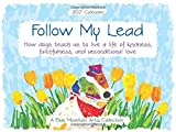 img - for 2017 Calendar: Follow My Lead: How dogs teach us to live a life of kindness, faithfulness, and unconditional love book / textbook / text book