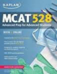 Kaplan MCAT 528: Advanced Prep for Ad...