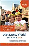 img - for The Unofficial Guide to Walt Disney World with Kids 2013 (Unofficial Guides) Revised Edition by Sehlinger, Bob, Opsomer, Liliane J., Testa, Len published by John Wiley & Sons (2012) book / textbook / text book