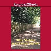 Halfway Home | [Mary Sheldon]