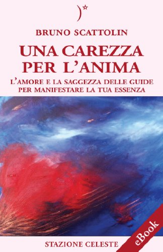 Una Carezza per l'Anima 1 Stazione Celeste eBook PDF