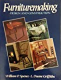 img - for Furnituremaking: Design and Construction by William P. Spence (1991-01-03) book / textbook / text book