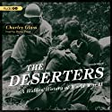 The Deserters: A Hidden History of World War II (       UNABRIDGED) by Charles Glass Narrated by Barry Press
