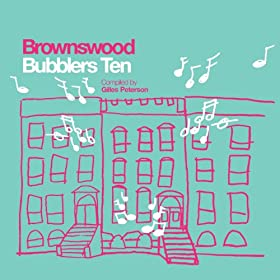Gilles Peterson Presents Brownswood Bubblers Ten