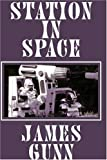 Station in Space (1585869244) by Gunn, James E.