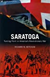 Saratoga: Turning Point of America's Revolutionary War (0712665021) by Ketchum, Richard M.