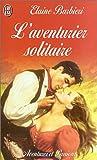 echange, troc Elaine Barbieri - L'Aventurier solitaire