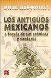 Los antiguos mexicanos a través de sus crónicas y cantares (Popular) (Spanish Edition)