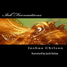 Ink Formations Audiobook by Joshua Chilson Narrated by Jack Nolan