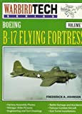 Frederick A. Johnsen B-17 Flying Fortress (Warbird Tech)