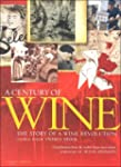A Century of Wine: The Story of a Win...