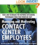 Managing and Motivating Contact Cente...