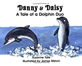 img - for Danny and Daisy: A Tale of a Dolphin Duo (No. 13 in Suzanne Tate's Nature Series) book / textbook / text book