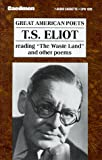 "T.S. Eliot Reading ""The Waste Land"" and Other Poems/Audio Cassette"