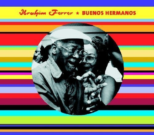 Buenos Hermanos Import Edition By Ferrer,Ibrahim (2006) Audio Cd By Unknown (0100-01-01?